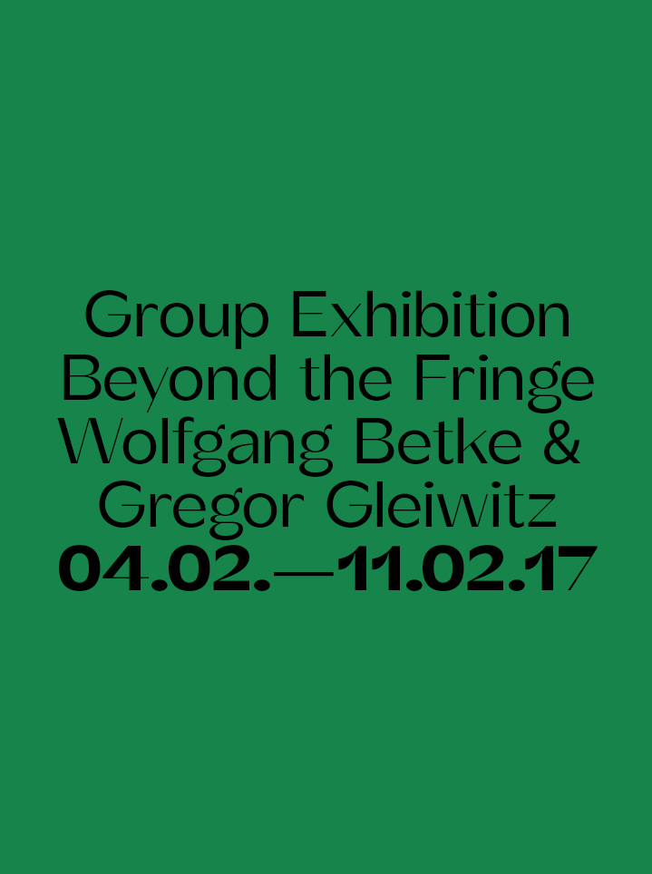 Group Exhibition Wolfgang Betke & Gregor Gleiwitz Beyond the Fringe - text