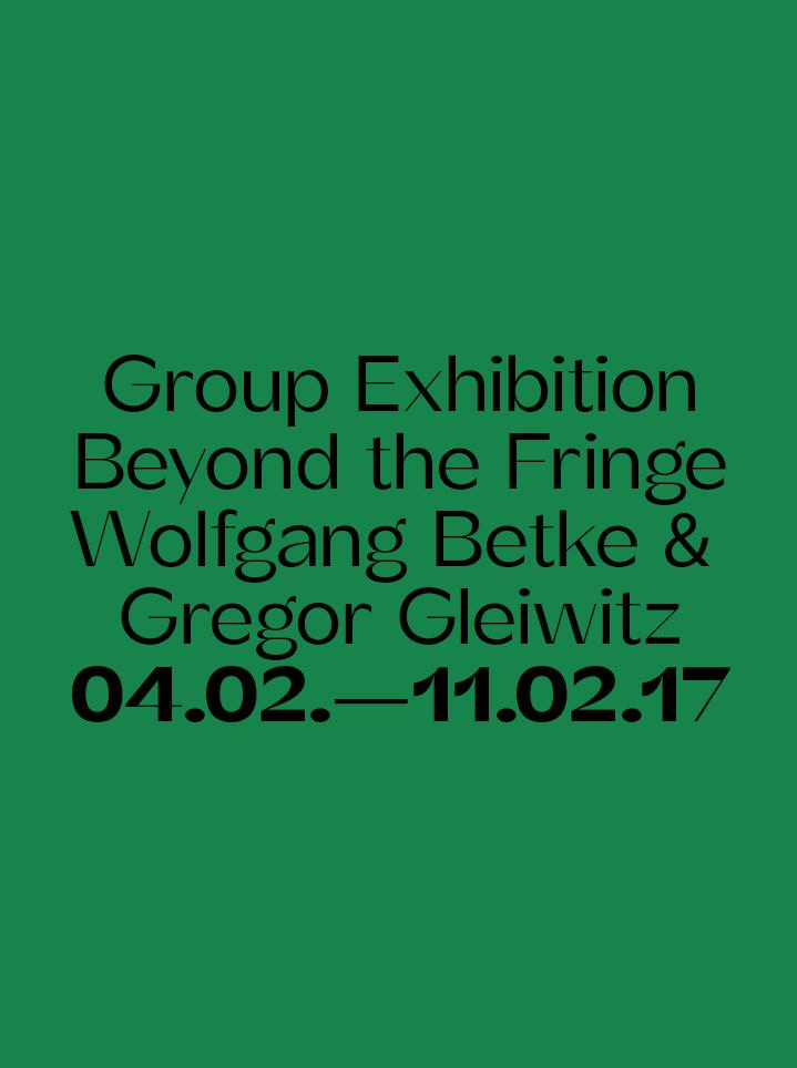 Group Exhibition Wolfgang Betke & Gregor Gleiwitz Beyond the Fringe - text