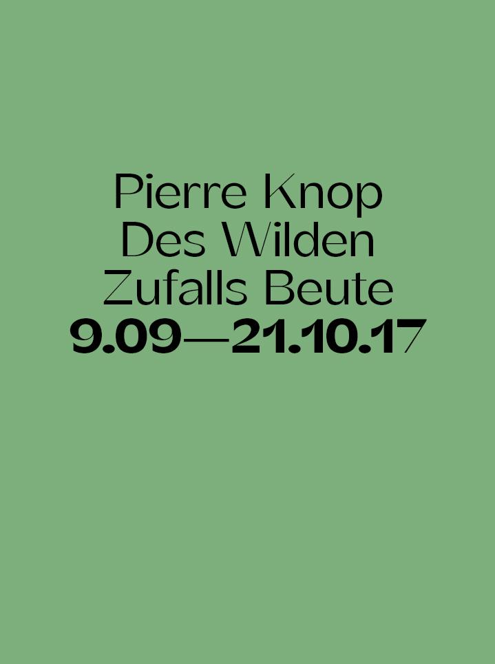 Pierre Knop Des Wilden Zufalls Beute - Text