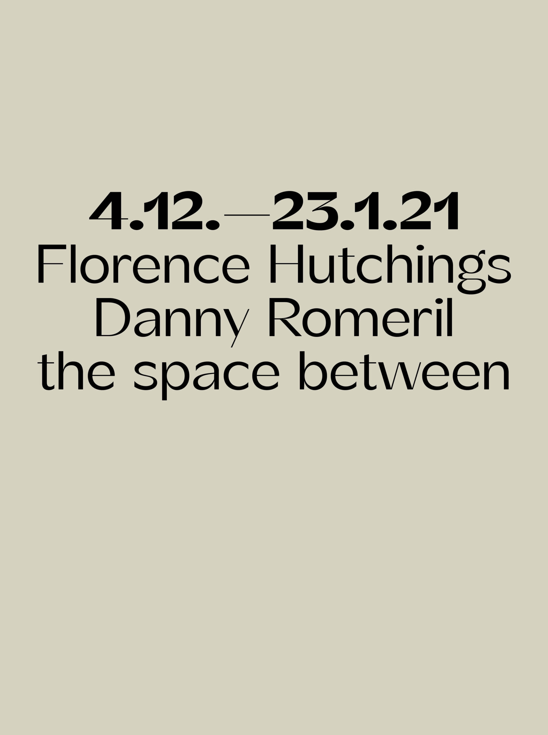 Florence Hutchings & Danny Romeril - the space between Text