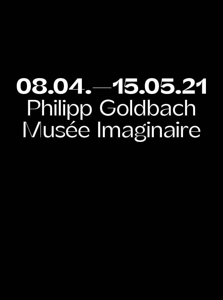 Philipp Goldbach Musée Imaginaire Text